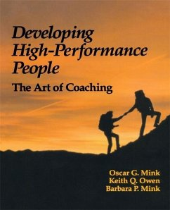 Developing High Performance People: The Art of Coaching - Mink, Oscar