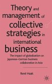 Theory and Management of Collective Strategies in International Business: The Impact of Globalization on Japanese-German Business Collaboration in Asi