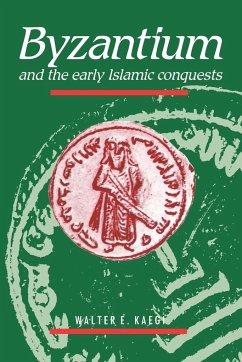 Byzantium and the Early Islamic Conquests - Kaegi, Walter E. Jr.; Walter E., Kaegi