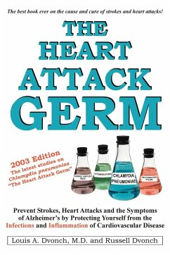 The Heart Attack Germ: Prevent Strokes, Heart Attacks and the Symptoms of Alzheimer's by Protecting Yourself from the Infections and Inflamma - Dvonch, Louis
