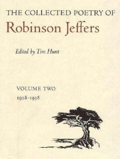 The Collected Poetry of Robinson Jeffers: Volume Two: 1928-1938 - Hunt, Tim