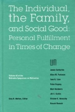 Nebraska Symposium on Motivation, 1994, Volume 42: The Individual, the Family, and Social Good: Personal Fulfillment in Times of Change - Nebraska Symposium