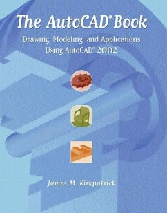 The AutoCAD Book: Drawing, Modeling, and Applications Using AutoCAD 2002 - Kirkpatrick, James M.
