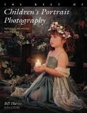 The Best of Children's Portrait Photography: Techniques and Images from the Pros