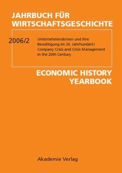 Unternehmenskrisen und Krisenmanagment im 20. Jahrhundert / Company Crisis and Crisis Management in the 20th Century