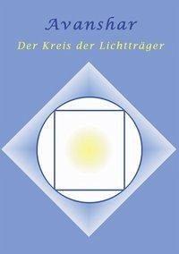 Avanshar - Der Kreis der Lichtträger