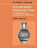 Style and Society in Dark Age Greece: The Changing Face of a Pre-Literate Society 1100 700 BC