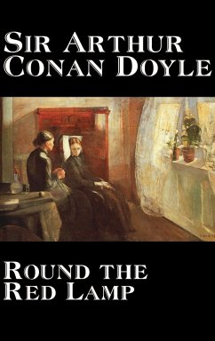Round the Red Lamp by Arthur Conan Doyle, Fiction, Short Stories - Doyle, Arthur Conan