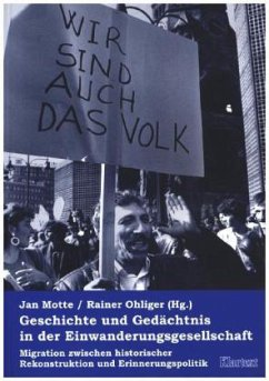 Geschichte und Gedächtnis in der Einwanderungsgesellschaft - Motte, Jan; Ohliger, Rainer