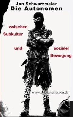 Die Autonomen zwischen Subkultur und sozialer B...