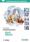 Ausbildungsprogramm Gastgewerbe 1. Ausbildungsleitfaden Koch/ Köchin
