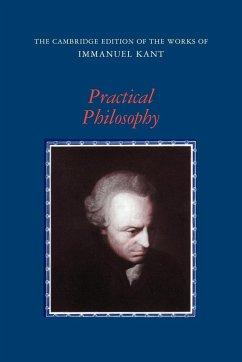 Practical Philosophy - Kant, Immanuel