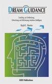 Dream Guidance - Coaching zur Entdeckung, Erforschung und Aktivierung intuitiver Intelligenz