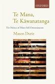 Te Mana Te K=awanatanga: The Politics of M=aori Self-Determination