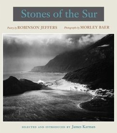 Stones of the Sur: Poetry by Robinson Jeffers, Photographs by Morley Baer - Jeffers, Robinson; Baer, Morley