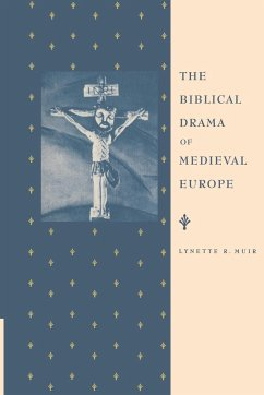 The Biblical Drama of Medieval Europe - Muir, Lynette R.; Lynette R., Muir