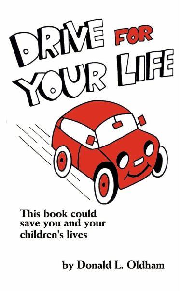 Drive For Your Life Von Donald L Oldham Englisches Buch Bücherde