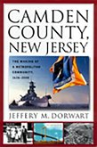 Camden County, New Jersey: The Making of a Metropolitan Community, 1626-2000
