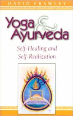 Yoga and Ayurveda - Frawley, David