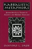 Kabbalistic Metaphors: Jewish Mystical Themes in Ancient and Modern Thought