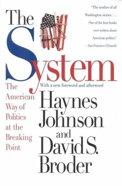 The System: The American Way of Politics at the Breaking Point - Johnson, Haynes; Broder, David S.