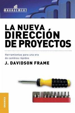 La Nueva Dirección de Proyectos - Davidson Frame, J.