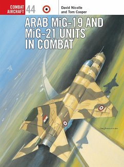Arab Mig-19 & Mig-21 Units in Combat - Nicolle, David; Cooper, Tom