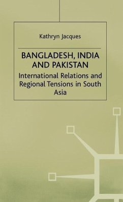 Bangladesh, India and Pakistan: International Relations and Regional Tensions in South Asia - Na, Na