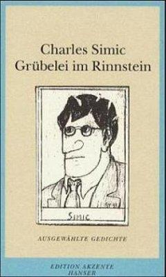 Grübelei im Rinnstein - Simic, Charles