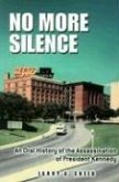 No More Silence: An Oral History of the Assassination of President Kennedy