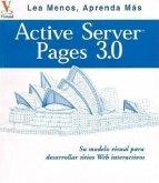 Active Server Pages 3.0: Su Plano Visual Para Desarrollar Itios Web Interactivos