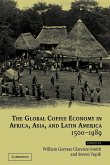 The Global Coffee Economy in Africa, Asia, and Latin America, 1500 1989
