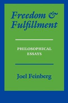 Freedom and Fulfillment: Philosophical Essays - Feinberg, Joel