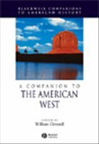 A Companion to the American West - Deverell, William (ed.)