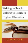 Writing to Teach; Writing to Learn in Higher Education