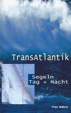 Transatlantik Segeln Tag und Nacht - Momberg, Klaus