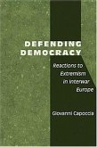 Defending Democracy: Reactions to Extremism in Interwar Europe