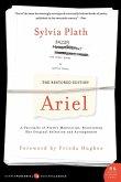 Ariel: The Restored Edition: A Facsimile of Plath's Manuscript, Reinstating Her Original Selection and Arrangement