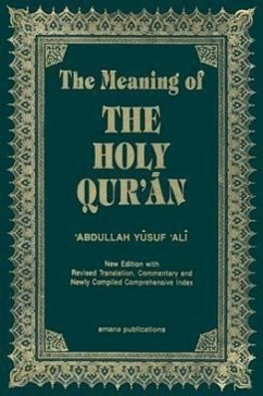 The Meaning of the Holy Qur'an English/Arabic: New Edition with Arabic Text and Revised Translation, Commentary and Newly Compiled Comprehensive Index - Ali, Abdullah Yusuf