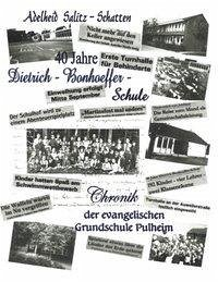 40 Jahre Dietrich-Bonhoeffer-Schule Chronik der evangelischen Grundschule Pulheim