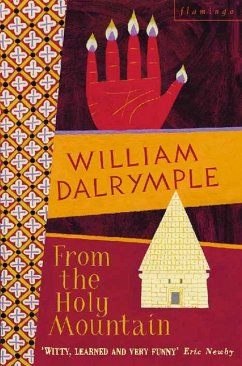 From the Holy Mountain - Dalrymple, William