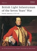 British Light Infantryman of the Seven Years' War: North America 1757-63
