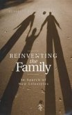 Reinventing the Family: In Search of New Lifestyles