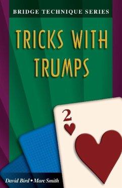 Bridge Technique 2: Tricks with Trumps - Bird, David; Smith, Marc; Bird, David