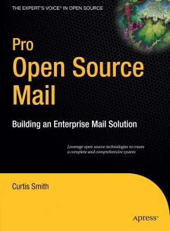 Pro Open Source Mail: Building an Enterprise Mail Solution - Smith, Curtis