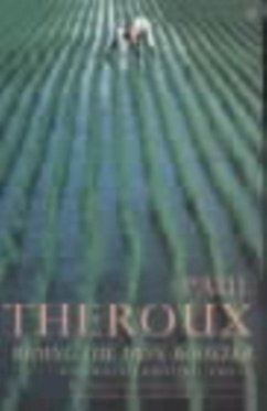 Riding the Iron Rooster - Theroux, Paul