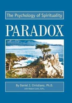 Paradox: The Psychology of Spirituality - Curtis, O. P. Robert