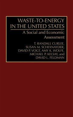 Waste-To-Energy in the United States - Curlee, T. Randall; Feldman, David L.; Vogt, David P.