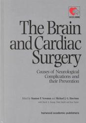 The Brain and Cardiac Surgery - Newman, Stanton P. Harrison, Michael J.G.