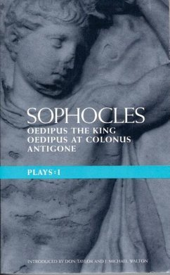 Sophocles Plays: 1: Oedipus the King; Oedipus at Colonnus; Antigone - Sophocles; Taylor, Don